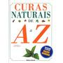 Livro Curas Naturais De A A Z - Ed. Escala - Pronta Entrega!