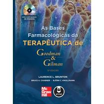 Livro - As Bases Farmacológicas Da Terapêutica - Goodman E