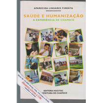 Saúde E Humanização - Aparecida Linhares Pimenta