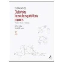 Livro: Tratamento De Disturbios Musculoesqueleticos Comuns