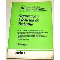 Livro Segurança E Medicina Do Trabalho30º Ed Atlas Man.leg.