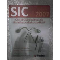 Sic 2007 - Os Principais Exames De Residência Médica- Medcel