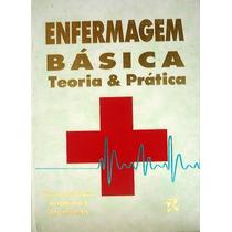Livro - Enfermagem Básica - Teoria E Prática - 2ª Edição