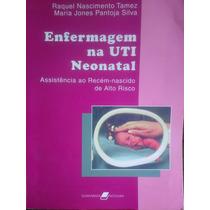 Livro Enfermagem Na Uti Neonatal Assistência Ao Recém Nascid