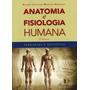 Anatomia E Fisiologia Humana - Última Edição !!!