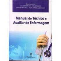 Manual Do Técnico E Auxiliar De Enfermagem 2ª Ed. Martinari