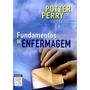 Fundamentos De Enfermagem 7ª Edição - Potter Perry