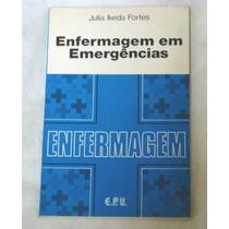 Livro- Enfermagem Em Emergências -julia Ikeda - Frete Gratis