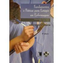 Fundamentos E Prática P/ Estágio Em Enfermagem - 4ª Edição