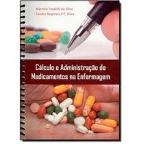 Livro Cálculo E Administração De Medicamentos Na Enfermagem