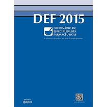Def 2015 - Dicionário De Especialidades Farmacêuticas