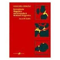 Ressonância Magnética Em Ortopedia & Medicina Desportiva Seg