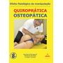 Quiroprátia - Manipulação Quiroprática Osteopática