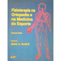 Fisioterapia Na Ortopedia E Na Medicina Do Esporte - 2a Ed.