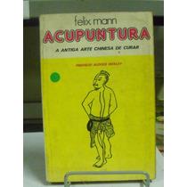 Livro - Felix Mann - Acunpuntura