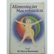 Livro: Alimentação Macrobiótica - Dr. Márcio Bontempo