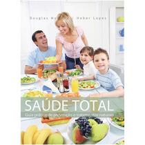 Livro Saúde Total - Prevenção E Tratamentos Naturais