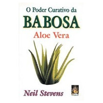 Livro O Poder Curativo Da Babosa Aloe Vera - Neil Stevens
