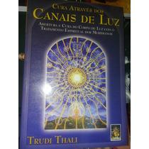 Saúde--livro Cura Através Dos Canais De Luz--176 Pag.