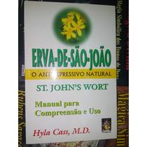Livro Erva De São João O Antidepressivo Natural 176 Pag.