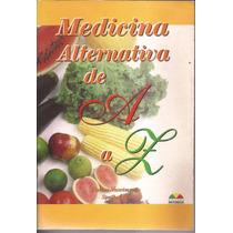 Livro Medicina Alternativa De A A Z-carlos Nascimento