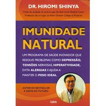 Livro Imunidade Natural - Dr. Hiromi Shinya
