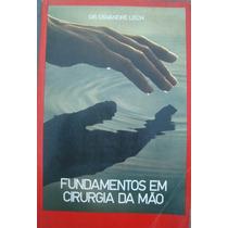 Cirurgia Da Mão = Livro De Osvandré Lech = Fundamentos