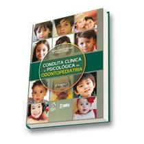 Livro Conduta Clínica E Psicológica Na Odontopediatria