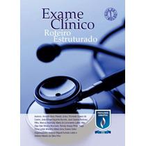 Exame Clinico - Roteiro Estruturado ( E-book Original® )