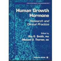 Human Growth Hormone - Research And Clinical Practice