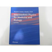 Livro Em Inglês - Intermediate Physics For Medicine And Bio