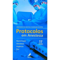 Protocolos Em Anestesia 11ª Edição