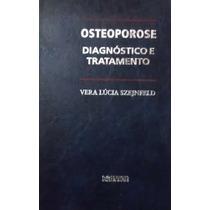 Livro Osteoporose - Diagnostico E Tratamento