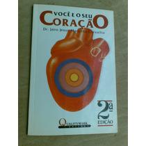 Livro - Você E O Seu Coração - Jairo Jesus Mancilha Carvalho