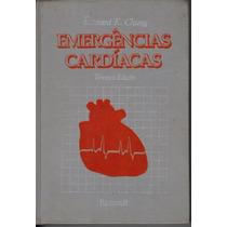 Emergências Cardíacas 3ª Edição/ Edward K. Chung