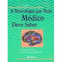 A Neurologia Que Todo Médico Deve Saber 2ª Edição E-book®