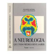 A Neurologia Que Todo Médico Deve Saber ( E-book Original® )