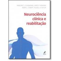 Livro - Neurociência Clínica E Reabilitação - Novo