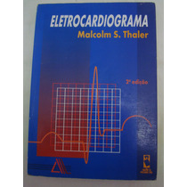 Eletrocardiograma - Malcolm Thaler