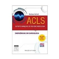 Livro: Acls - Emergências Em Cardiologia - Suporte Avançado