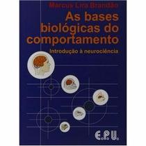 Bases Biológicas Do Comportamento: Introdução À Neurociência