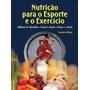 Livro-nutrição Para O Esporte E O Exercício-mcardle-2014