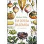 Livro Em Defesa Da Comida: Um Manifesto De M. Pollan - Novo