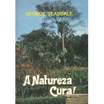 A Natureza Cura - George Teasdale