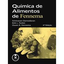 Livro Química De Alimentos De Fennema 4ª Edição