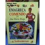 Livro Emagreça Comendo Com Ana Maria Braga Sobremesas S
