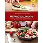 Preparo De Alimentos - Para Profissionais - 11ª Edição 2014