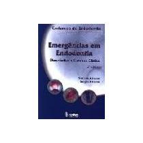 Emergências Em Endodontia Diagnóstico E Conduta Clínica