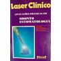 Livro Laser Clínico Odonto Estomatologia