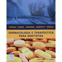 Farmacologia E Terapêutica Para Dentistas - Yagiela